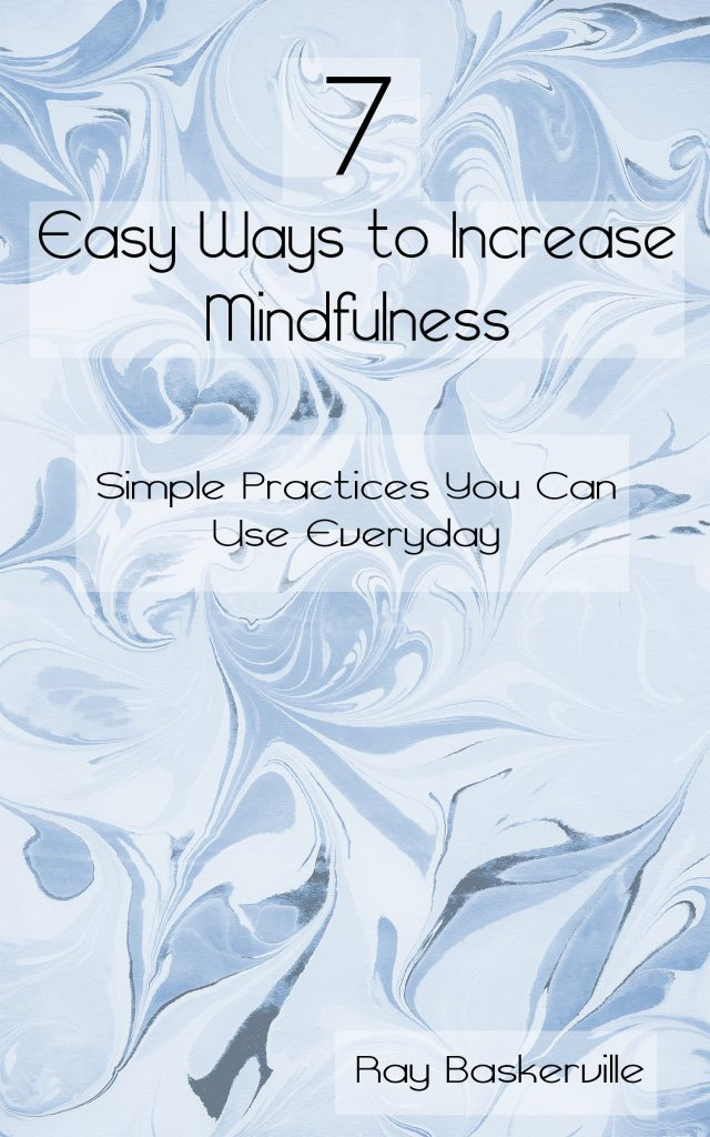 7 easy ways to increase mindfulness